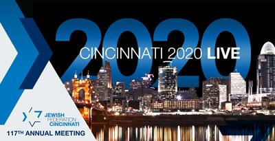 CINCINNATI 2020...LIVE! From Vision to Reality: Jewish Federation's 117